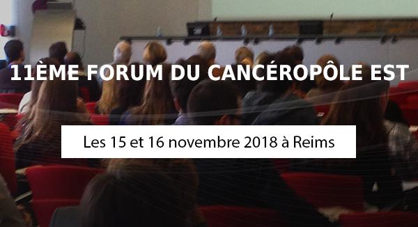 11eme edition du forum du Cancéropôle Est